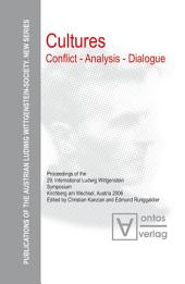 Cultures. Conflict - Analysis - Dialogue: Proceedings of the 29th International Ludwig Wittgenstein-Symposium in Kirchberg, Austria