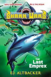 Shark Wars #6: The Last Emprex