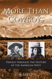 More Than Cowboys: Travels Through the History of the American West