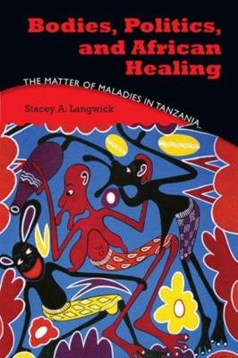 Bodies  Politics  and African Healing