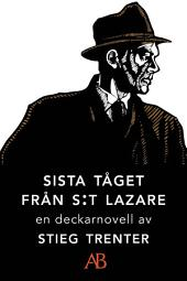 Sista tåget från S:t Lazare: En novell ur De döda fiskarna