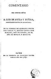 Comentario del... Señor D. Luis de Avila y Zúñiga de la guerra de Alemania hecha por Carlos V... en el año de MDXLVI y MDXLVII