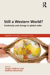 Still a Western World? Continuity and Change in Global Order: Africa, Latin America and the 'Asian century'