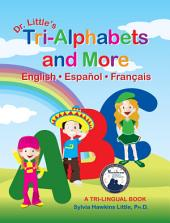 Dr. Little's Tri-Alphabets and More, English • Español • Français,