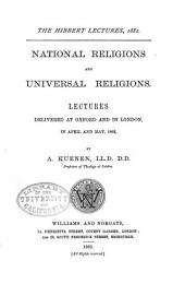 National Religions and Universal Religions: Lectures Delivered at Oxford and in London, in April and May, 1882