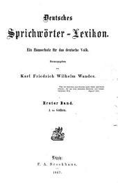 Deutsches Sprichwörterlexikon: ein Hausschatz für das deutsche Volk. A bis Gothen, Band 1