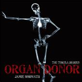 The Tequila Diaries: Organ Donor