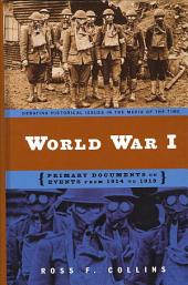 World War I: Primary Documents on Events from 1914 to 1919