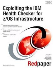 Exploiting the IBM Health Checker for z/OS Infrastructure