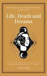 Life  Death and Dreams PDF