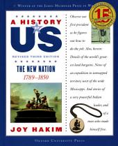 A History of US: The New Nation: 1789-1850, Edition 3