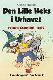 Vejen til Spang Kuk #4: Den Lille Heks i Urhavet