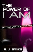 The Power of I Am and the Law of Attraction Book