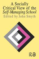 A Socially Critical View Of The Self Managing School PDF