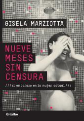 Nueve meses sin censura: El embarazo en la mujer actual