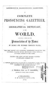Lippincott's Pronouncing Gazetteer: A Complete Pronouncing Gazetteer Or Geographical Dictionary of the World ...