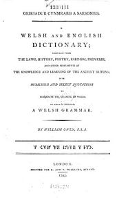 A Dictionary of the Welsh Language: Explained in English; with Numerous Illustrations, from the Literary Remains and from the Living Speech of the Cymmry