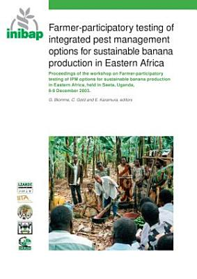 Farmer participatory Testing of Integrated Pest Management Options for Sustainable Banana Production in Eastern Africa PDF
