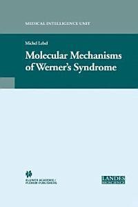 Molecular Mechanisms of Werner   s Syndrome PDF