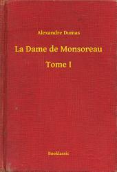 La Dame de Monsoreau -: Volume1