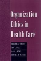 Organization Ethics in Health Care PDF