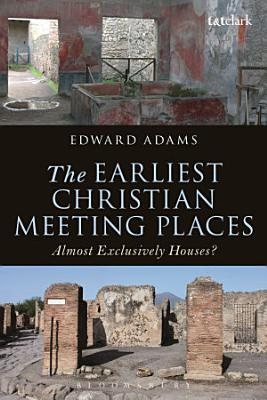 The Earliest Christian Meeting Places