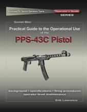 Practical Guide to the Use of the SEMI-AUTO PPS-43C Pistol/SBR