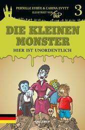 Die kleinen Monster #3: Hier ist unordentlich
