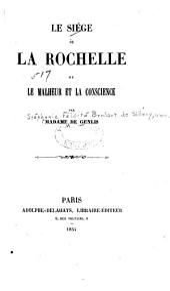 Le siége de La Rochelle; ou, Le malheur et la conscience