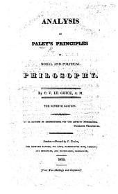 Analysis of Paley's Principles of Moral and Political Philosophy. By C. V. Legrice, A.M. The sixth edition