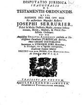 Disputatio juridica inauguralis de testamentis ordinandis