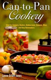 Can-To-Pan Cookery: Ideal for Boaters, Campers, Outdoorsmen, Students, RVers, and Busy Homemakers