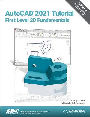 AutoCAD 2021 Tutorial First Level 2D Fundamentals