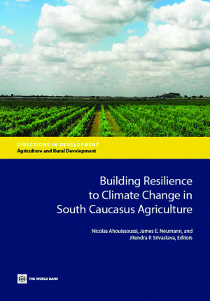 Building Resilience to Climate Change in South Caucasus Agriculture PDF