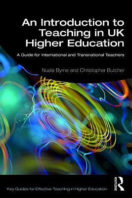 An Introduction to Teaching in UK Higher Education