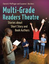 Multi-Grade Readers Theatre: Stories about Short Story and Book Authors: Stories about Short Story and Book Authors