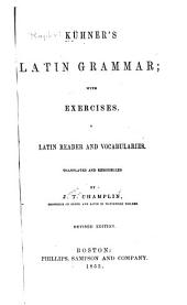 Kühner's Latin grammar: with exercises, a Latin reader and vocabularies