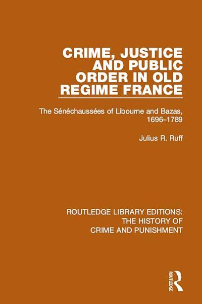Crime Justice And Public Order In Old Regime France