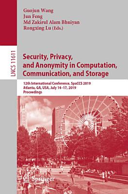 Security  Privacy  and Anonymity in Computation  Communication  and Storage PDF