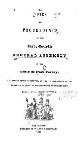 Votes and Proceedings of the ... General Assembly of the State of New Jersey: 1839-40, Volume 64, Parts 1839-1840