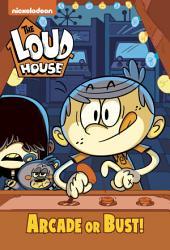 Arcade or Bust! (The Loud House)