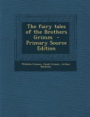 The Fairy Tales Of The Brothers Grimm   Primary Source Edition