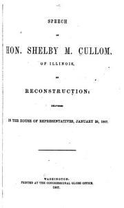 Speech of Hon  Shelby M  Cullom  of Illinois  on Reconstruction PDF