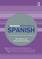 A Frequency Dictionary of Spanish: Core Vocabulary for Learners, Edition 2