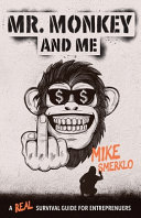 Mr  Monkey and Me  A Real Survival Guide for Entrepreneurs PDF