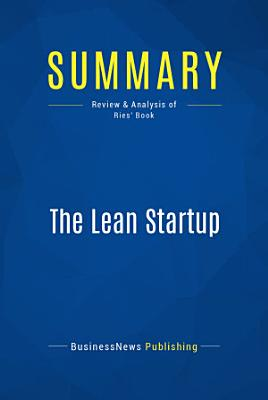 Summary: The Lean Startup