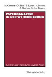 Psychoanalyse in der Weiterbildung: Zur Professionalisierung sozialer Arbeit