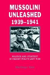 Mussolini Unleashed 1939 1941 Book PDF