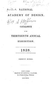 Catalogue of the Thirteenth Annual Exhibition: 1838