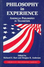 Philosophy in Experience: American Philosophy in Transition